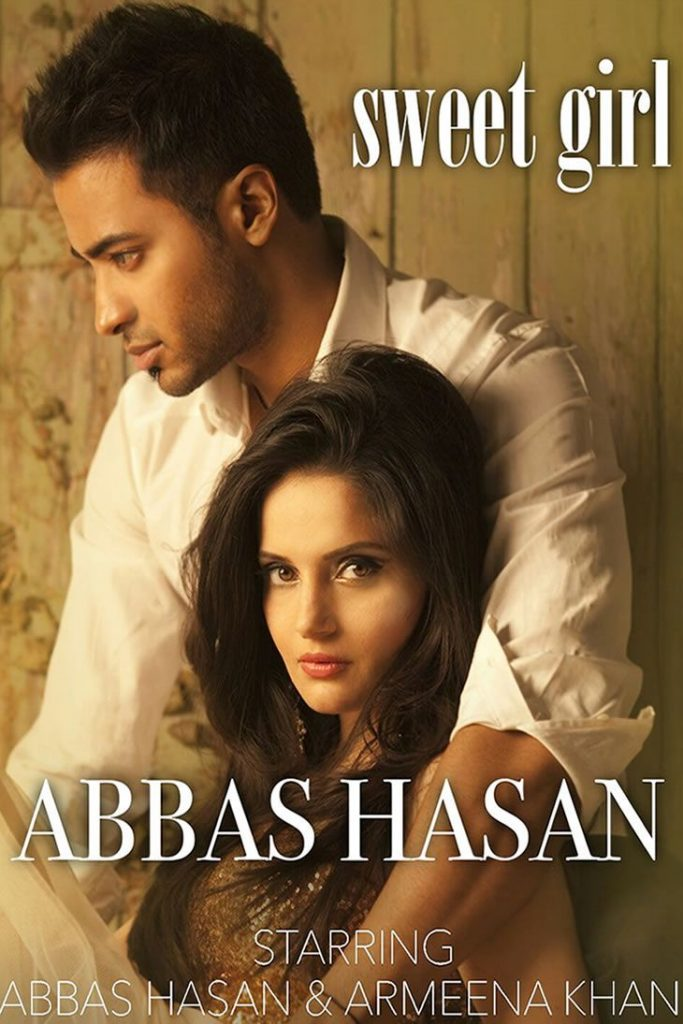Abbas Hasan's Highly Awaited Single Sweet Girl Featuring Armeena Khan