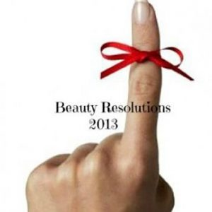 Beauty Resolutions for 2013