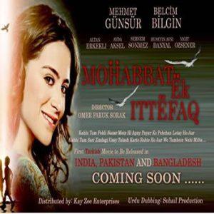 "Turkish movie ""Muhabbat Eik Itefaq"" to Hit Pakistani Cinemas Soon"