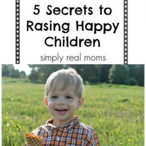 5 Secrets to Raising a Happy Child