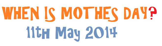 Mothers Day Date 2014 Sunday May 11th