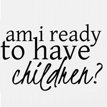 Are You Really Ready to Have Kids?