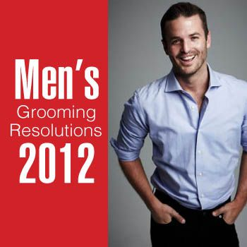 Men's Grooming Resolutions 2012